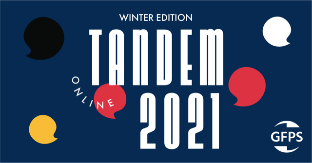 Tandem GFPS 2021 Winter Edition (online)